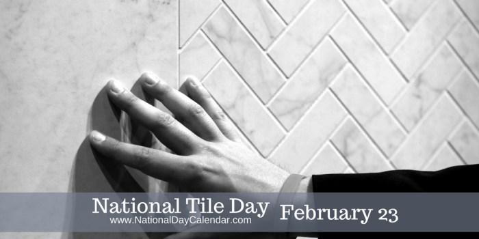 National-Tile-Day-February-23-1
